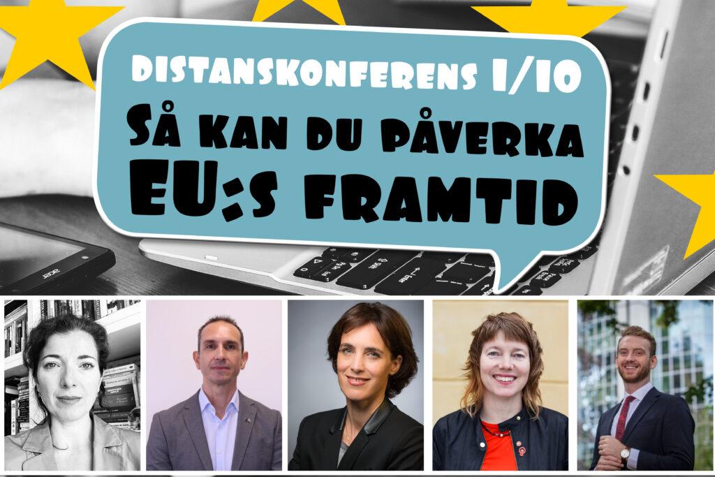 Pratbubbla med texten Distanskonferens 1/10 Så kan du påverka EU:s framtid samt små bilder på alla deltagande talare